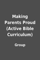 Making Parents Proud (Active Bible…