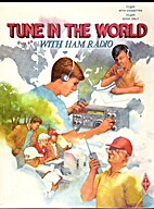 Tune in the world with ham radio by Larry D.…