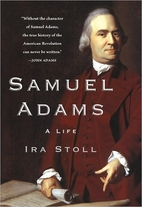 Samuel Adams: A Life by Ira Stoll