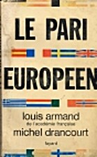 Le pari europeen by Armand Louis Drancourt…
