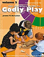 The Complete Guide to Godly Play: An…