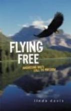 Flying Free by Dan True