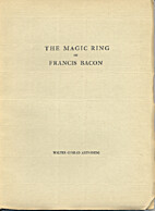 The magic ring of Francis Bacon by Walter…
