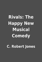 Rivals: The Happy New Musical Comedy by C.…