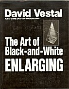 The Art of Black and White Enlarging by…