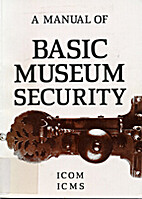 A Manual of Basic Museum Security by Robert…
