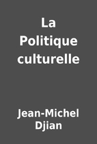 La Politique culturelle by Jean-Michel Djian