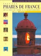 Tous les Phares de France: De la Mer du Nord…