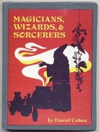 Magicians, Wizards and Sorcerers (The Weird…