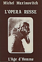 L'Opéra russe 1731-1935 by Michel…