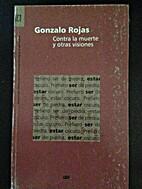 Contra la Muerte y Otras Visiones by Gonzalo…