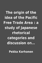 The origin of the idea of the Pacific Free…