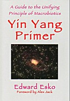 Yin Yang Primer: A Guide to the Unifying…