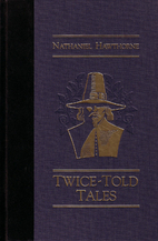 Twice-Told Tales by Nathaniel Hawthorne