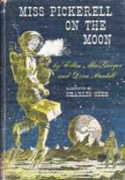 Miss Pickerell on the Moon by Ellen…