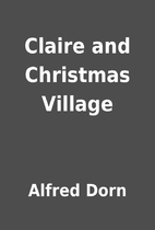 Claire and Christmas Village by Alfred Dorn