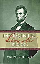 100 Essential Lincoln Books by Michael…