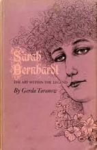 Sarah Bernhardt: the art within the legend…