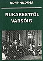 Bukaresttől Varsóig by András…