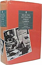 Selected Letters of Philip Larkin, 1940-1985…