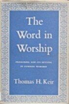 The word in worship; preaching and its…