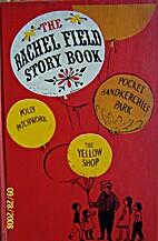 The Rachel Field Story Book by Rachel Field