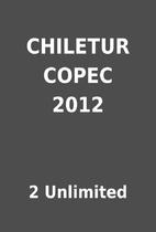 CHILETUR COPEC 2012 by 2 Unlimited