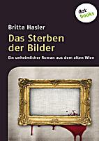 Das Sterben der Bilder by Britta Hasler