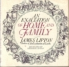 An Exaltation of Home and Family by James…