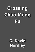 Crossing Chao Meng Fu by G. David Nordley