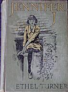 Jennifer J by Ethel Turner