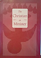 The Christian as Minister: An Inquiry Into…