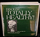 How to Be Totally Healty by Elaine Lynn…