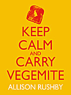 Keep Calm and Carry Vegemite by Allison…