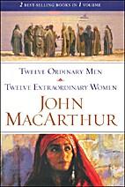 Twelve Ordinary Men & Twelve Extraordinary…