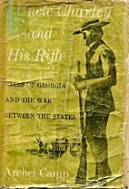 Uncle Charley and His Rifle by Archel Camp