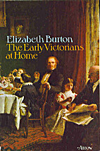 The Early Victorians at Home by Elizabeth…