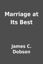 Marriage at Its Best by James C. Dobson