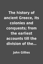 The history of ancient Greece, its colonies…