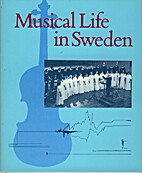 Musical life in Sweden by Lena Roth