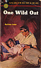 One Wild Oat by MacKinlay Kantor