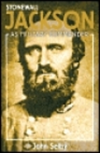 Stonewall Jackson as Military Commander by…