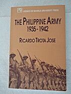 The Philippine Army, 1935-1942 by Ricardo…