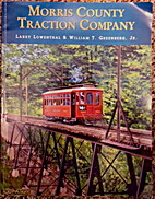 Morris County Traction Company by Larry…