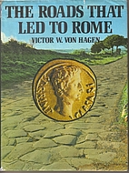 The roads that led to Rome by Victor…