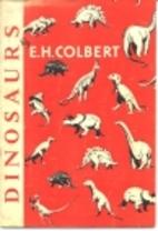 Dinosaurs by Edwin H. Colbert