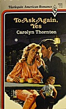 To Ask Again, Yes by Carolyn Thornton