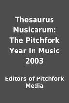 Thesaurus Musicarum: The Pitchfork Year In…