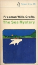 The Sea Mystery by Freeman Wills Crofts