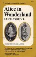 Alice in Wonderland [Norton Critical…